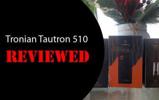 Tronian Tautron 510- Everything You Need to Know